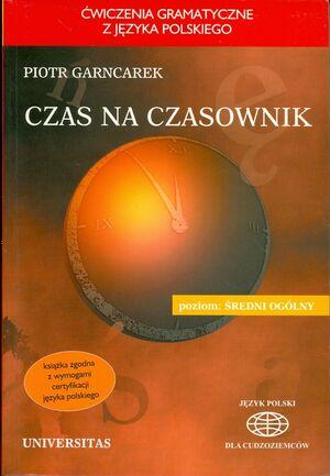 Czas na czasownik . Cwiczenia gramatyczne zjezyka polskiego