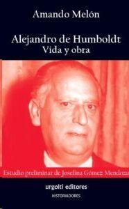 Alejandro de Humboldt. Vida y obra novedad