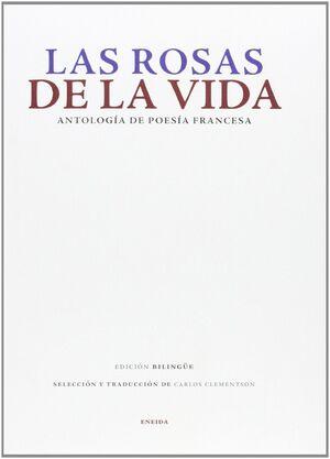 Las Rosas de la Vida /Antologia Poesia Francesa