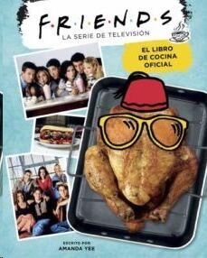 Friends: El libro de cocina oficial