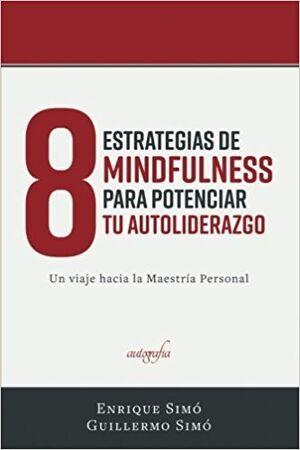 8 Estrategias de Mindfulness para Potenciar tu Auto-liderazgo