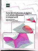 Curso de introducción al álgebra y al cálculo diferencial e integral en Rn
