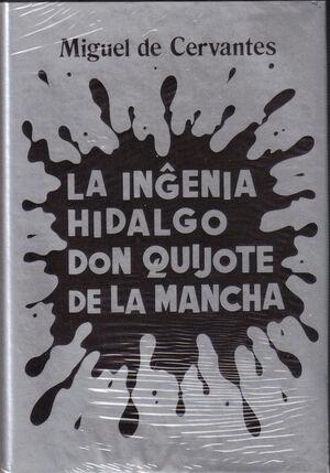 La Ingenia Hidalgo Don Quijote de la Mancha