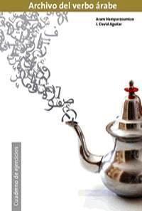 El archivo del verbo árabe, cuaderno de ejercicios