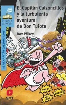 El Capitán Calzoncillos y la turbulenta aventura de Don Tufote