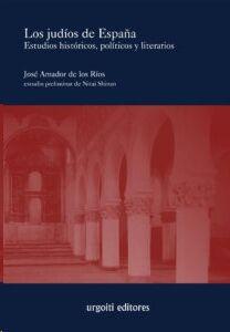 Los judíos de España. Estudios históricos, políticos y literarios