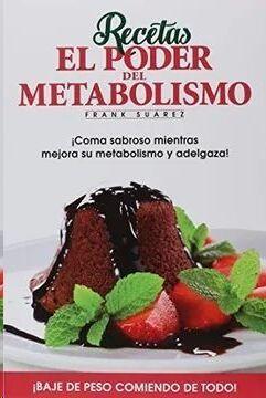 Recetas. El Poder del Metabolismo