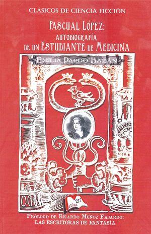 Pascual Perez. Autobiografia de un estudiante de medicina