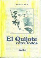 El Quijote entre todos. Tomo I