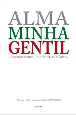 Alma Minha Gentil/Antologia General Poesia Portuguesa