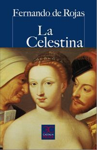 La Celestina - Comedia o tragicomedia de Calisto y Melibea