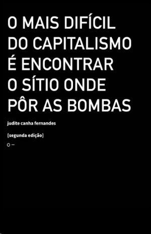 O mais difícil do capitalismo é encontrar o sítio onde pôr as bombas