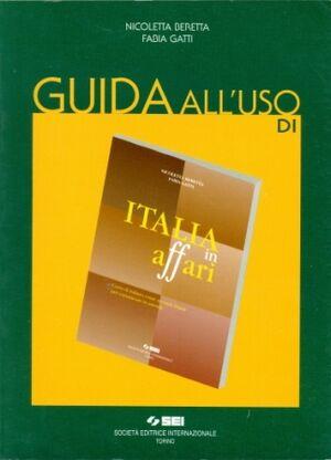 Italia in affari guida all'uso. Per le Scuole superiori