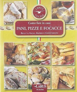 Come fare Pani, Pizze e Focacce