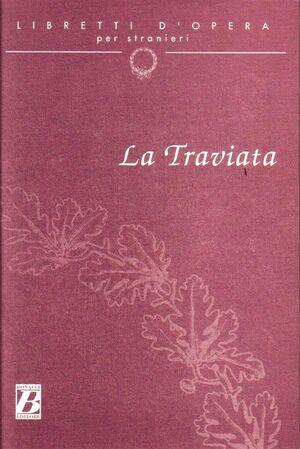 La Traviata (con parafrasi a fronte)