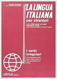 La lingua ital. per stranieri - Verbi irregolari