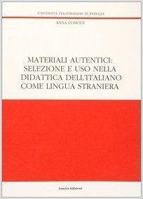 Materiali autentici: selez. e uso nella didattica