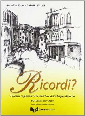 Ricordi? Percorsi ragionati nelle strutture della lingua italiana. Con chiavi