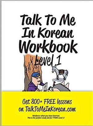 Talk To Me In Korean Level 1 - Workbook
