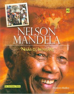 Nelson Mandela. Nada es imposible