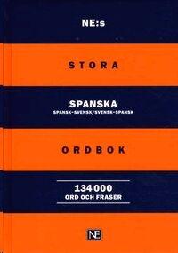 Stora Spanska Ordbook: Spansk-Svensk/Svensk-Spansk 134.000 ord