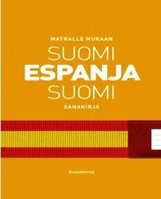 Suomi-espanja-suomi sanakirja (Matkalle Mukaan)