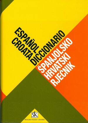 Spanjolsko-hrvatski rjecnik (Español-Croata)