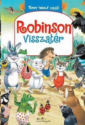 Robinson visszatér - Tony Wolf mesél 1.