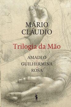 Trilogia da Mâo - Amadeo, Guilhermina, Rosa