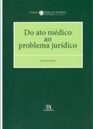 Do ato médico ao problema jurídico