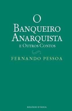 O Banqueiro Anarquista e Outros Contos