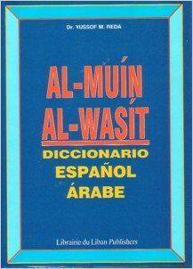 Al-Muín Al-Wasít Dicc Español-Arabe