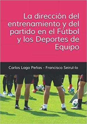 La Dirección del Entrenamiento y del partido en el fútbol y los deportes de Equipo
