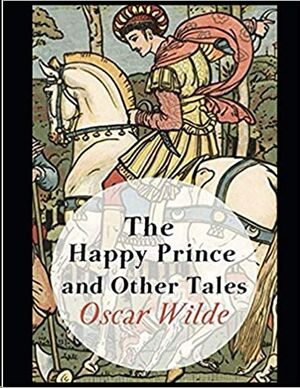 The Happy Prince and Other Tales: Annotated